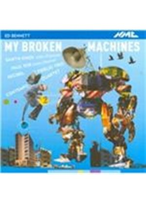 Ed Bennet: My Broken Machines (Music CD)