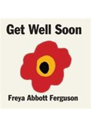 Freya Abbott Ferguson - Get Well Soon (Music CD)