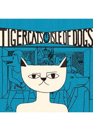 Tigercats - Isle of Dogs (Music CD)