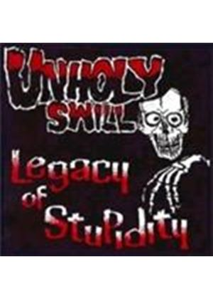 Unholy Swill - Legacy Of Stupidity (Music CD)