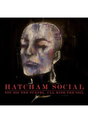 Hatcham Social - You Dig The Tunnel I'll Hide The Soil (Music CD)
