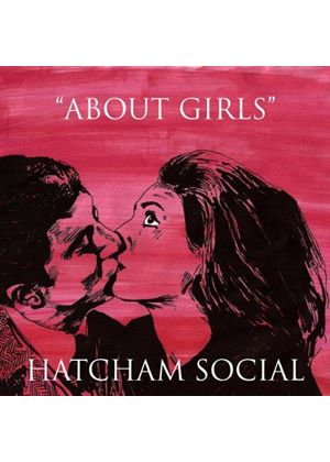 Hatcham Social - About Girls (Music CD)