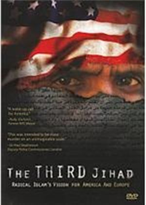 The Third Jihad - Radical Islam's Vision For America And Europe