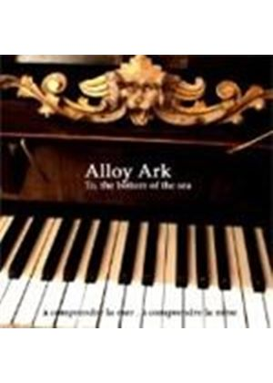 Alloy Ark - To The Bottom Of The Sea (Music CD)