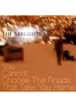 Barlights (The) - You Cannot Choose The Roads That Take You Home (Music CD)