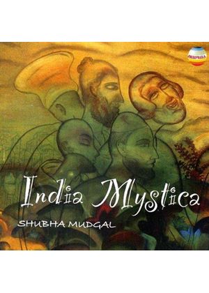 Shubha Mudgal - India Mystica (Songs Of The Indian Mystics)
