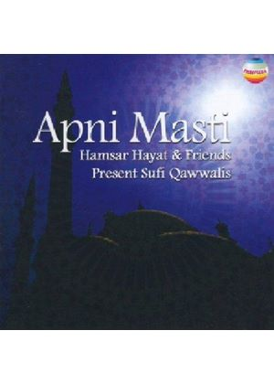 Hayat, Hamsar And Friends - Apni Masti - Qawwalis From Delhi
