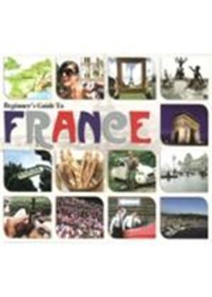 Various Artists - Beginner's Guide To France (Music CD)