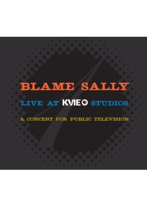 Blame Sally - Live at KVIE Studios, Vol. 1 (Music CD)