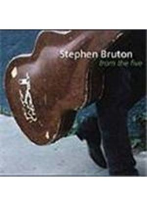 Stephen Bruton - From The Five