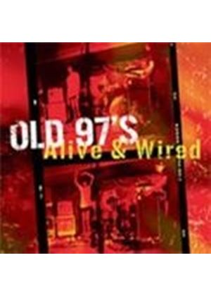 Old 97's - Alive And Wired
