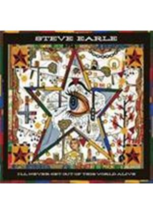 Steve Earle - I'll Never Get Out Of This World Alive (+DVD)