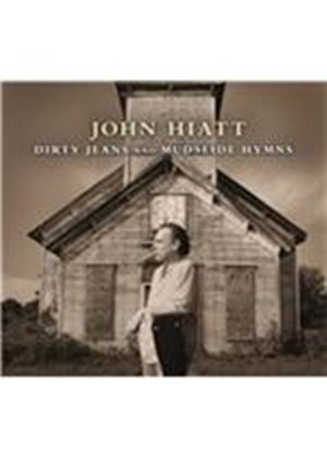 John Hiatt - Dirty Jeans and Mudslide Hymns (Music CD)