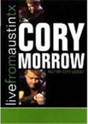 Cory Morrow - Live From Austin TX