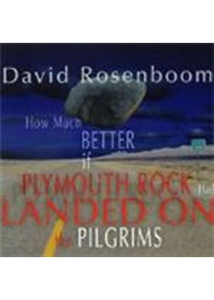 Rosenboom: How Much Better if Plymouth Rock (Music CD)