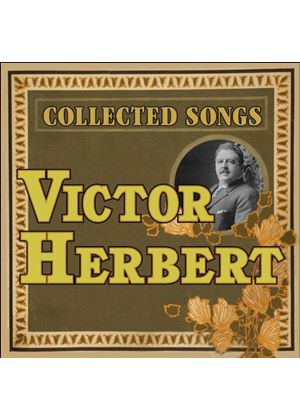 Victor Herbert: Collected Songs (Music CD)
