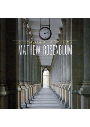 Mathew Rosenblum: Circadian Rhythms (Music CD)