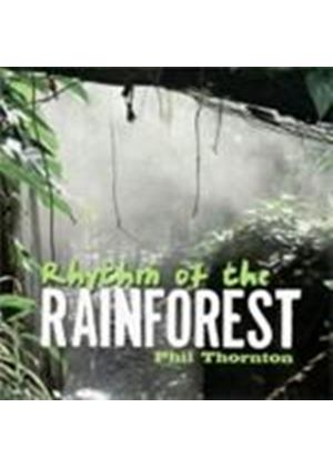 Phil Thornton - Rhythm Of The Rainforest (Music CD)