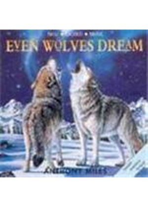 Miles Anthony - Even Wolves Dream