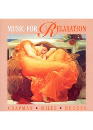 Chapman/Miles/Rhodes - Music For Relaxation
