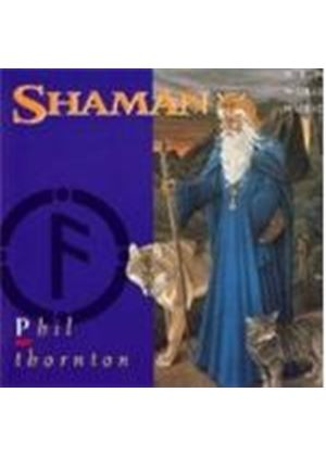 Phil Thornton - Shaman [Remastered]