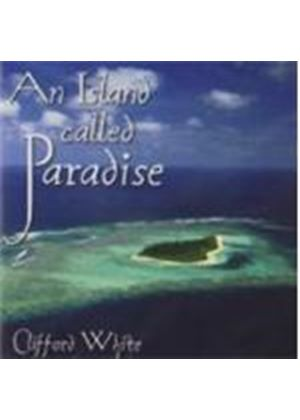 Clifford White - Island Called Practise, An