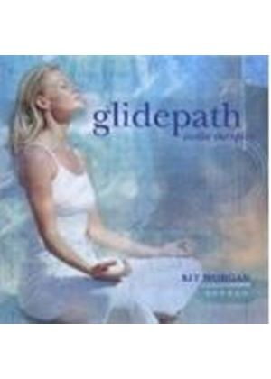 KIT MORGAN - Glidepath (Soothe The Spirit)