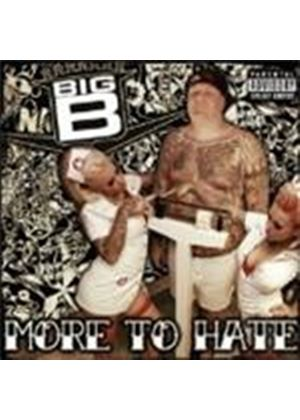 Big B - More To Hate