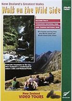 Walk On The Wild Side - New Zealands Greatest Walks