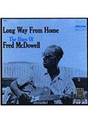 Fred McDowell - Long Way From Home (Music CD)