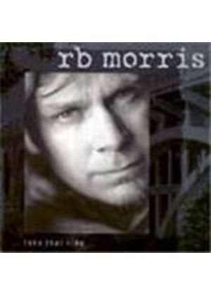 R.B. Morris - Take That Ride