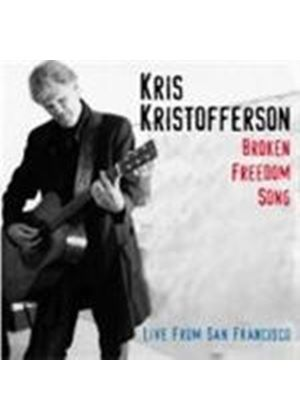 Kris Kristofferson - Broken Freedom Song (Live From San Francisco)