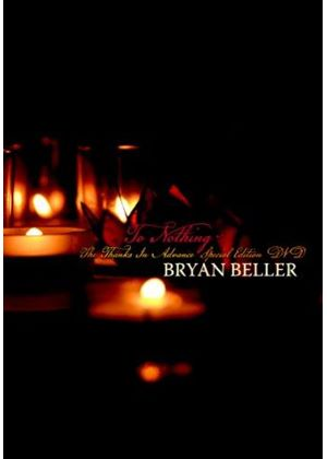 Bryan Beller - To Nothing (The Thanks in Advance Special Edition DVD/+DVD)