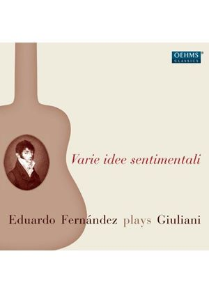 Varie idee sentaimentali: Eduardo Fernández plays Giuliani (Music CD)