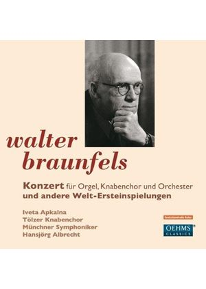 Walter Braunfels: Concerto for Organ, Boys Choir & Orchestra (Music CD)