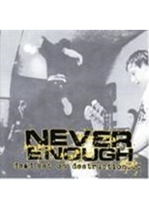 Never Enough - Dead Set On Destruction (Music CD)
