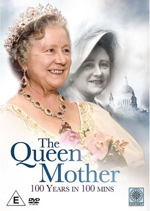 The Queen Mother - 100 Years in 100 Mins
