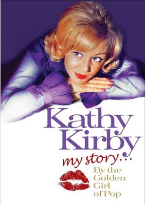 Kathy Kirby - My Story: The Golden Girl Of Pop