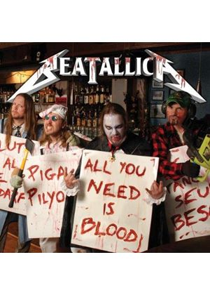 BEATALLICA - All You Need Is Blood