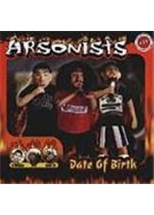 Arsonists (The) - Date Of Birth