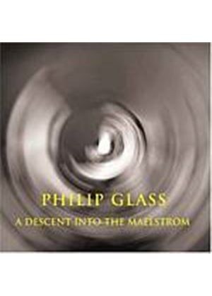 Philip Glass - A Descent Into The Maelstrom (Music CD)