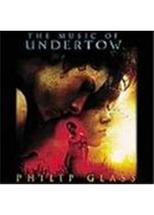 Glass: (The) Music of Undertow