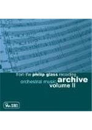 From the Phillip Glass Archive - Orchestral Music, Vol 2