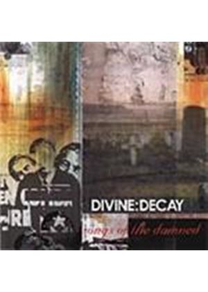 Divine Decay - Songs Of The Damned (Music CD)