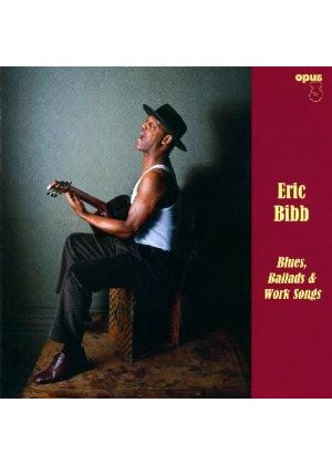 Eric Bibb - Blues, Ballads & Work Songs (Music CD)