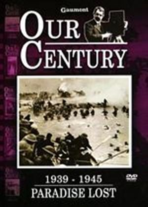 Our Century 1939 - 1945 - Paradise Lost