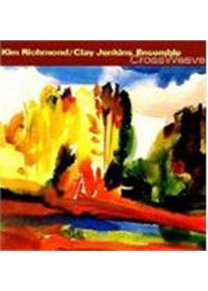 Kim Richmond And Clay Jenkins - Crossweave [US Import]
