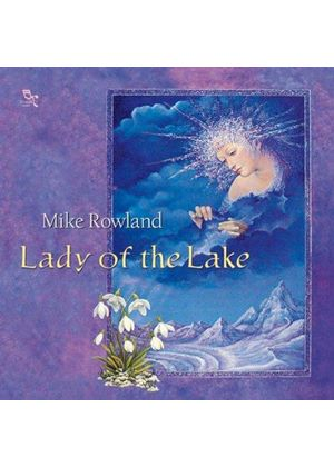 Mike Rowland - Lady of the Lake (Music CD)