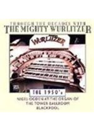 Nigel Ogden - Through The Decades With The Mighty Wurlitzer - 1950's (Nigel Ogden At The Organ Of The Tower Ballroom Blackpo