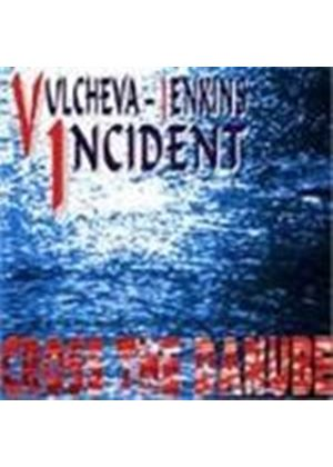Vulcheva-Jenkins Incident - Cross The Danube